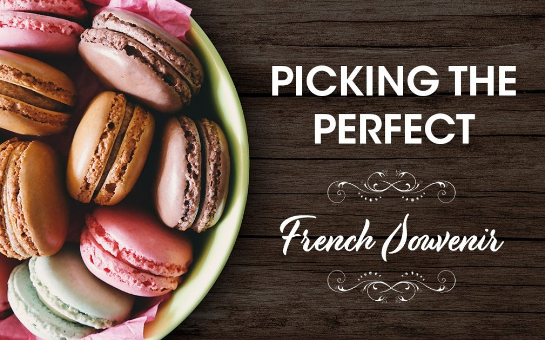 Picking the Perfect French Souvenir